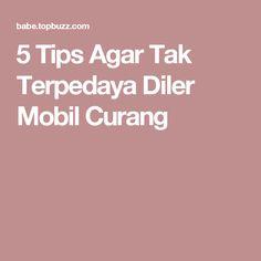 5 Tips Agar Tak Terpedaya Diler Mobil Curang