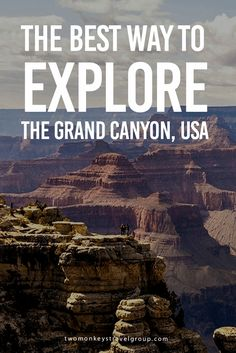 The Best Way to Explore the Grand Canyon, USA