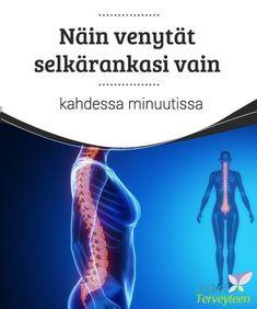 Näin venytät selkärankasi vain kahdessa minuutissa Tarvitset kaksi minuuttia – siis vain 120 sekuntia – venyttääksesi selkärankasi ja helpottaaksesi selkäkipua. Niin helppoa se on.