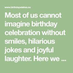 Top 50 Funny Birthday Wishes For Friend And Humorous Birthday Cards Birthday Wishes For Friend, Wishes For Friends, Birthday Wishes Funny, Birthday Memes, Hilarious Jokes, Joyful, Birthday Celebration, Laughter, Humor