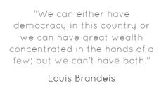 Brandeis on concentrated wealth.