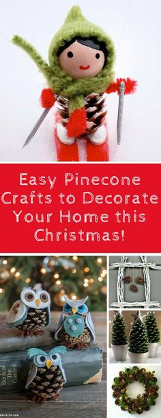 Easy Pinecone Crafts to Decorate Your Home this Christmas! 'Tis the season for pinecones to be falling from the trees. And if your kiddos love to collect them as much as mine do this is the collection for you! Everything from owls and elves to wreaths and Christmas trees all made from pinecones!