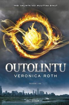 Outolintu (Outolintu-trilogia, #1) - Veronica Roth :: Julkaistu tammikuu 16, 2014 #scifi #dystopia #nuoret