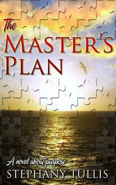 The Master's Plan by Stephany Tullis www.amazon.com/dp/B00CWTZDN6