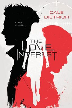 Cover Reveal: The Love Interest by Cale Dietrich - On sale May 16, 2017! #CoverReveal