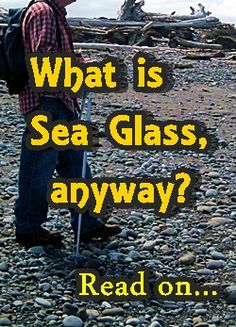 What is sea glass? Beach glass? How to identify sea glass. Photos and much more...