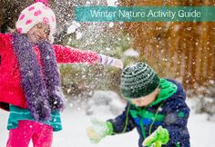 Winter Nature Activity Guide - Great ideas on enjoying the outdoors when it's cold, including snow pastries and Olympics-inspired backyard games!