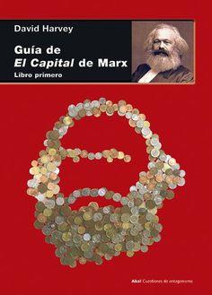 """Guía de """"El Capital"""" de Marx, Libro primero / David Harvey"""