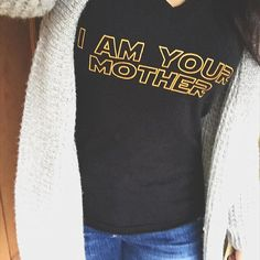 size down one size I AM YOUR MOTHER tee and by MommyMakesMoccs