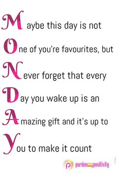 MONDAY - Monday Motivation #Monday #motivation #quote #qotd #PardonMyPositvity