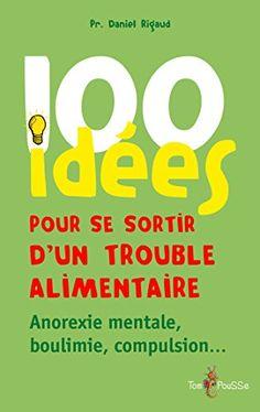 100 idées pour se sortir d'un trouble alimentaire de Daniel Rigaud http://www.amazon.ca/dp/B00JMNO1KQ/ref=cm_sw_r_pi_dp_BfQTwb06WMEBR