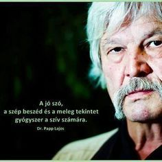 Papp Lajos gondolata Verbum Cordis c. Love Life, My Life, Archive Video, English Quotes, Buddhism, Hungary, Positive Quotes, Einstein, Life Quotes