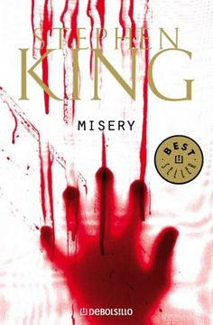 Stephen King Misery | El Blog de Calavera: Misery, de Stephen King