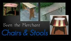 Sven the Merchant - Chairs & Stools https://sites.google.com/site/sventhemerchant/Home/chairs-stools