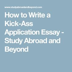 study abroad guide preparation phase gap year and spain how to write a kick ass application essay