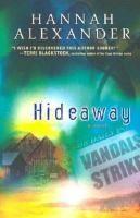 Hideaway (A Hideaway Novel, 1) by Hannah Alexander