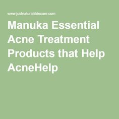 Manuka Essential Acne Treatment Products that Help AcneHelp