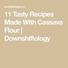 There are so many uses for cassava flour - from sweet to savory! Here are my favorite (and fan favorite!) cassava flour recipes on Downshiftology. Yuca Recipes, Cassava Flour Recipes, Healthy Recipes, Tasty, Yummy Food, Sweet, Candy, Delicious Food, Healthy Eating Recipes