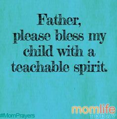 Teachable spirit