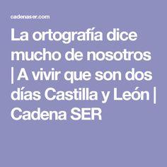 La ortografía dice mucho de nosotros | A vivir que son dos días Castilla y León | Cadena SER