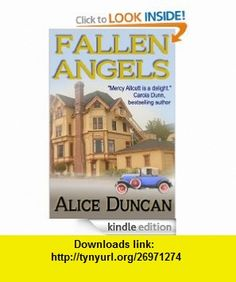 Fallen Angels (A Mercy Allcutt Book) eBook Alice Duncan ,   ,  , ASIN: B007ZJGS7S , tutorials , pdf , ebook , torrent , downloads , rapidshare , filesonic , hotfile , megaupload , fileserve