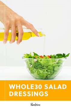 Just because you're on a diet doesn't mean you should have to eat bland greens. Check out our roundup of Whole30 salad dressings before you bust out the lettuce and start making lunch. #salad #dressing #recipes