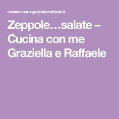 Zeppole…salate – Cucina con me Graziella e Raffaele