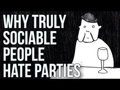 (4) Why Truly Sociable People Hate Parties - YouTube