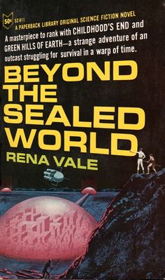 Beyond the Sealed World by Rena Vale was published in 1965. - Città fantastiche