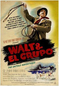 """Walt & El Grupo""- a documentary about the goodwill tour of South America that led Disney to make ""Saludos Amigos"" and ""The Three Caballeros"" Disney Movie Posters, Disney Films, Film Posters, Lillian Disney, Netflix, Walter Elias Disney, Flavio, Walt Disney Pictures, Walt Disney Studios"