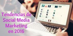 Social Media Marketing en 2016: ¿Qué funcionará y qué no? #productividad #marketing #socialmedia #freelance #empleo