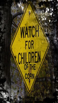 ♠️watch the signs .... children of the corn... ♠️When Darkness falls....