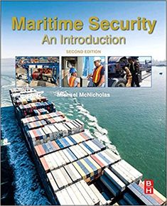 Maritime security / Michael A. McNicholas  Elsevier, 2016 Security Assessment, Law Books, Butterworth, Weapon Of Mass Destruction, Most Popular Books, Nonfiction Books, This Book, Ship, Things To Sell