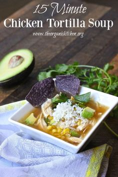 15 Minute Chicken Tortilla Soup! (Gluten Free)