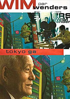 Tokyo-Ga is a 1985 documentary film (shot in spring 1983) directed by Wim Wenders ostensibly about filmmaker Yasujiro Ozu.