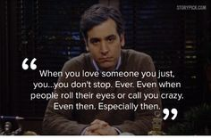 Ted Mosby (Josh Radnor) gives a speech on what love is. The clip is from Season Episode 17 of How I Met Your Mother. *legal stuff below* This clip is inte. Movie Love Quotes, Sweet Love Quotes, Tv Show Quotes, Love Quotes For Her, Film Quotes, Ted Quotes, Funny Quotes, When You Love, I Meet You