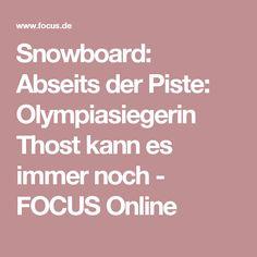 Snowboard: Abseits der Piste: Olympiasiegerin Thost kann es immer noch - FOCUS Online