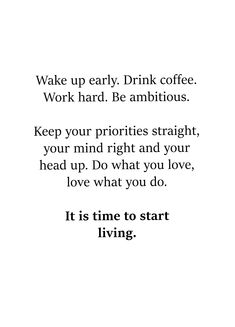 It is time to start living