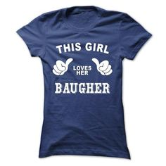 I Love This girl loves her BAUGHER T shirts