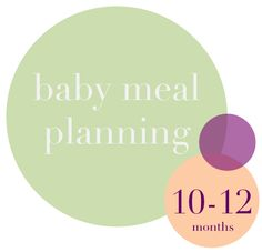The Scribble Pad: Baby Meal Planning: 10-12 Months