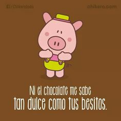 Besitos Sweet Quotes, Love Quotes, Funny Quotes, Romantic Humor, Cute Puns, Boy Best Friend, Funny Spanish Memes, Inspirational Verses, Mr Wonderful