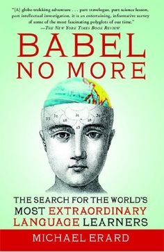 Babel No More: The Search for the World's Most Extraordinary Language Learners by Michael Erard, http://www.amazon.com/dp/B004T4KXXC/ref=cm_sw_r_pi_dp_dTdytb07BN2DE