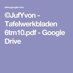 ©JufYvon - Tafelwerkbladen 6tm10.pdf - Google Drive