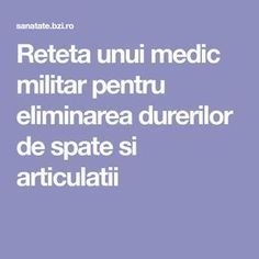 Reteta unui medic militar pentru eliminarea durerilor de spate si articulatii Herbal Remedies, Natural Remedies, Flu B, Lower Blood Sugar, Sciatica, Metabolism, Herbalism, Health Care, Health Fitness