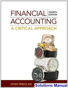 Download solution manual for financial and managerial accounting 6th solutions manual for financial accounting a critical approach canadian canadian 4th edition by john friedlan fandeluxe