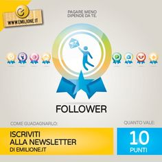 Ecco come conquistare il Badge Follower: iscriviti alla Newsletter di Emilione.it direttamente dall'homepage per rimanere sempre aggiornato sulle offerte, iniziative speciali e notizie dalla community. Poi effettua il login, oppure iscriviti: così facendo sbloccherai il Badge Follower che vale 10 punti da accumulare per i tuoi acquisti! Seguici su Facebook per scoprire come ottenere i prossimi Badge! http://e-mln.net/12bJfjq