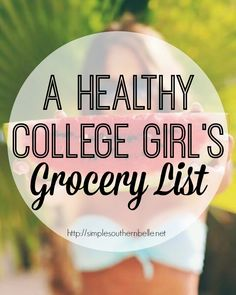 Don't want to gain the freshman Stay healthy with the help of my grocery list perfect for any college girl. College Meals, My College, College Hacks, College Savings, College Food, School Hacks, Freshman 15, College Planning, College Survival