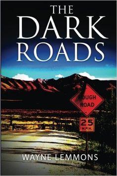 The Dark Roads: Wayne Lemmons: 9781530148356: Amazon.com: Books