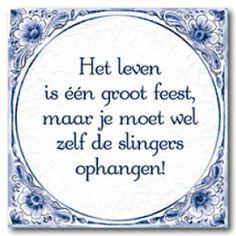 1000 images about citaten on pinterest met van and tes for Spreukjes tegels