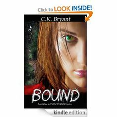 BOUND (#1 in The Crystor Series) excellent book. a little more.... paranormal for lack of a better word, than i had anticipated but very good. love octavion! great characters, love story, and over-all story. its an amazon kindle freebie so you cant beat that!